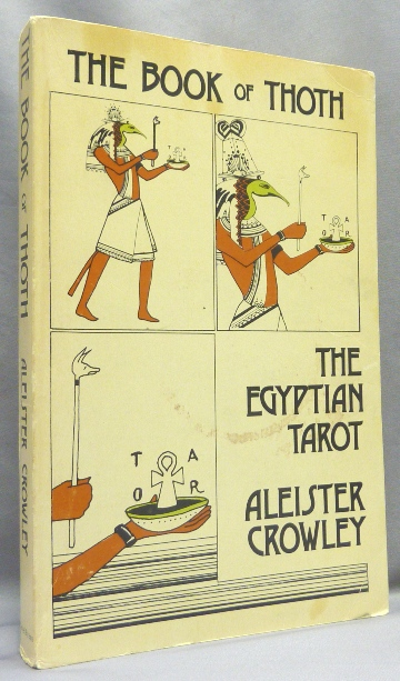The Book of Thoth. A Short Essay on the Tarot of the Egyptians. Being The Equinox Volume III No. V. Aleister CROWLEY, Frieda Harris.