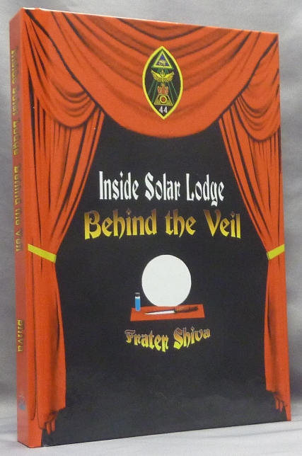 Inside Solar Lodge, Behind the Veil. Frater - SIGNED SHIVA, Martin P. Starr, Aleister Crowley: related works.