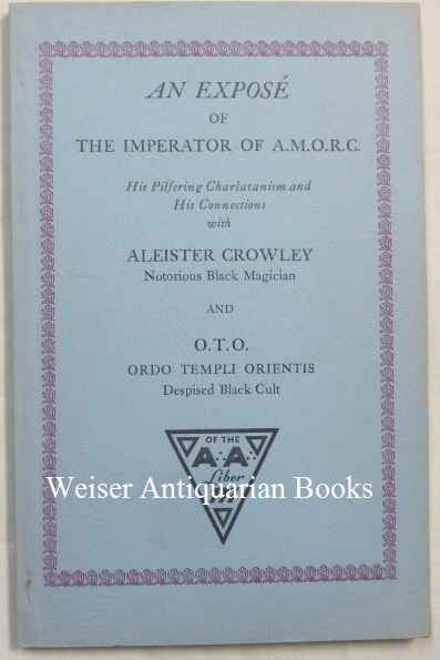 Not under the Rosy Cross: Presenting documentary proof that H. Spencer Lewis, imperator of the A.M.O.R.C., a spurious R.C. order, fabricated and copied secret lessons from published books. Lewis admits that Crowley – Baphomet Anti-Christ – is his Secret Chief and the Black Cult of O.T.O., as source of his authority, shows his connections with Black Magic and inverted triangle. Swinburne R. CLYMER, H. Spencer Lewis - related material Aleister Crowley.