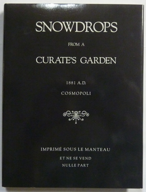 Snowdrops from a Curate's Garden. Aleister. Edited CROWLEY, a, Martin P. Starr SIGNED.