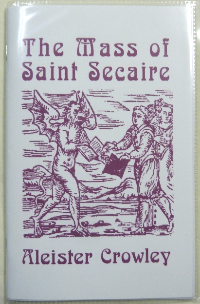 "The Mass of Saint Secaire; a ""Golden Twigs"" story by Aleister Crowley. Aleister CROWLEY."
