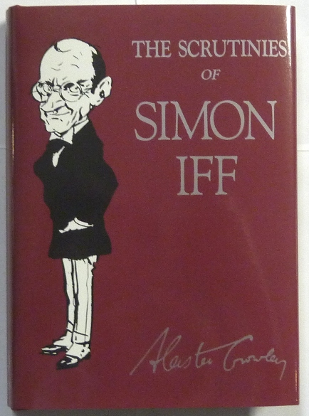 The Scrutinies of Simon Iff. Aleister. Edited CROWLEY, Martin P. Starr, signed.