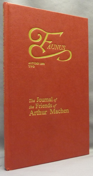 Faunus, Autumn 1998, Issue Two; The Journal of the Friends of Arthur Machen. Mark VALENTINE, Ray Russell -, Aleister Crowley authors: Arthur Machen, John Gawsworth, Cynthia Asquith, Gerald Suster, William Gekle.