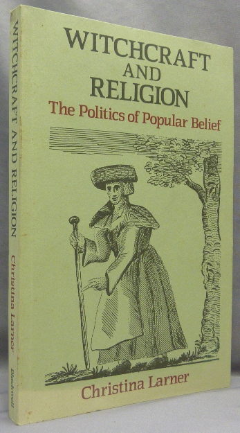 Witchcraft and Religion. The Politics of Popular Belief. Christina. Edited and LARNER, Alan MacFarlane.