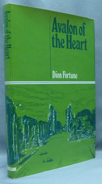 Avalon of the Heart. Dion FORTUNE.