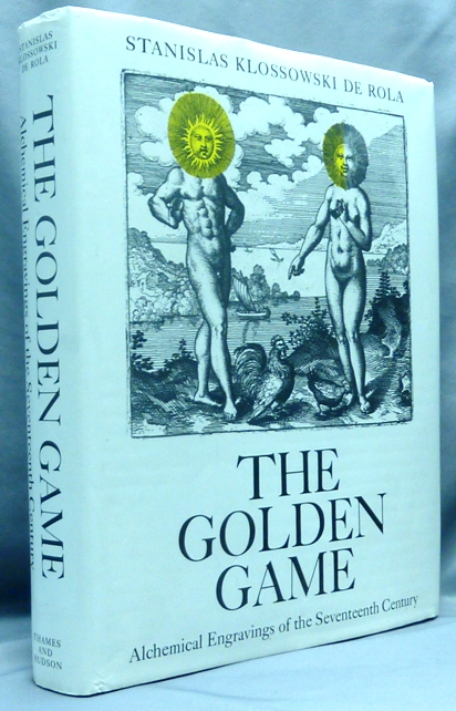 The Golden Game. Alchemical Engravings of the Seventeenth Century. Stanislas Klossowski DE ROLA, introduction and commentaries.
