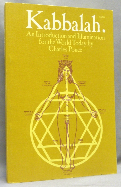 Kabbalah. An Introduction and Illumination for the World Today. Charles PONCE.