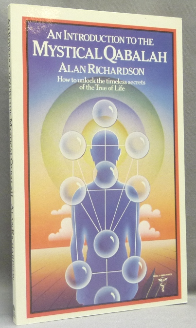 An Introduction to the Mystical Qabalah; How to Unlock the Timeless Secrets of the Tree of Life. Alan RICHARDSON.