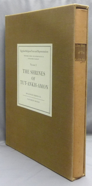 The Shrines Of Tut-Ankh-Amon. Bollingen Series XL. Egyptian Religious Texts and Representations. Vol. 2. Alexandres PIANKOFF, Translations, introductions. N. Rambova.