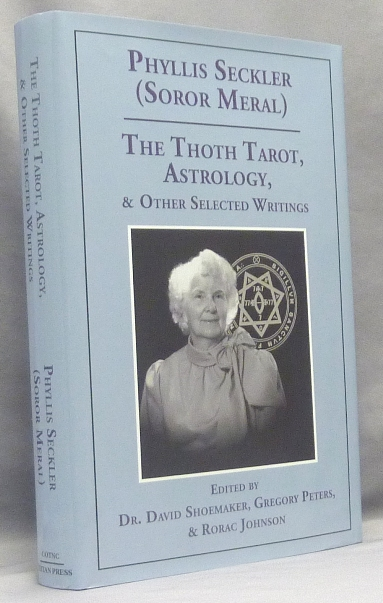 The Thoth Tarot, Astrology, & Other Selected Writings. Phyllis SECKLER, Gregory Peters David Shoemaker, Rorac Johnson, Aleister Crowley: related works.