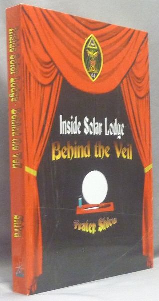 Inside Solar Lodge, Behind the Veil. Frater - SIGNED SHIVA, Aleister Crowley: related works.