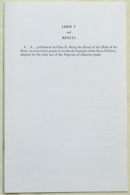 Liber V vel Reguli. A.'. A.'. publication in Class D. Being the Ritual of the Mark of the Beast: an incantation proper to invoke the Energies of the Aeon of Horus, adapted for the daily use of the Magician of whatever grade. with additional, Kenneth Grant.