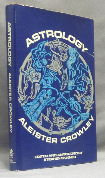 Aleister Crowley's Astrology. With A Study of Neptune and Uranus. Liber DXXXVI. Edited and, Stephen Skinner -.