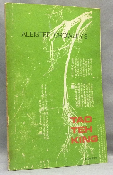 Tao Teh King. Liber CLVII. Aleister CROWLEY, Stephen Skinner - INSCRIBED, Francis King association copy.