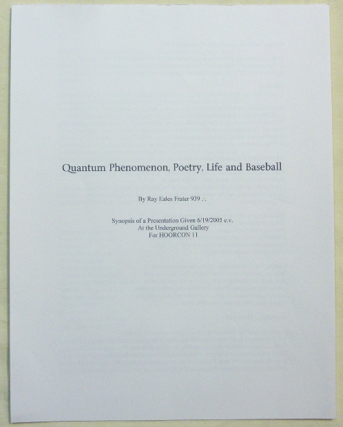 Quantum Phenomenon, Poetry, Life and Baseball. Ray aka Frater 939 EALES, Aleister Crowley related works.