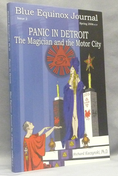 The Blue Equinox Journal, Issue 2 - Panic in Detroit: The Magician and the Motor City. Richard K. KACZYNSKI, Aleister Crowley related.