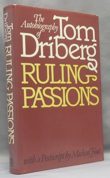 Ruling Passions. Tom DRIBERG, Michael Foot, Aleister Crowley - related works.
