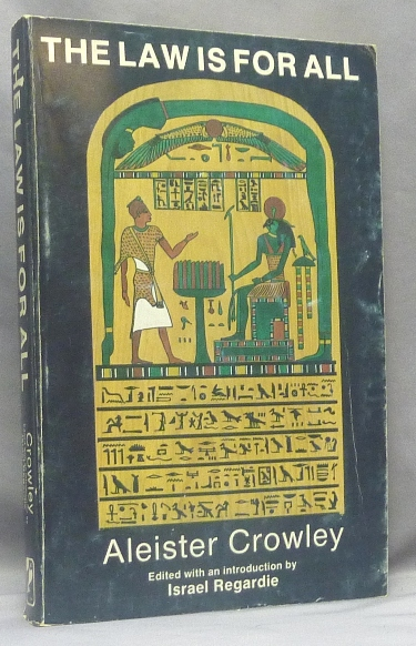 The Law is for All. An Extended Commentary on The Book of the Law. Aleister CROWLEY, Edited and, Israel Regardie, Inscribed.