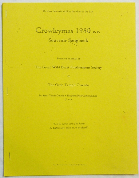Crowleymas 1980 e.v. Souvenir Songbook. Aleister related works CROWLEY, Hymenaeus Alpha, J. Edward Cornelius: Jerry Cornelius. Attributed to Amor Vincit Omnia With Illegitimi Non Carborundum, Grady Louis McMurtry.