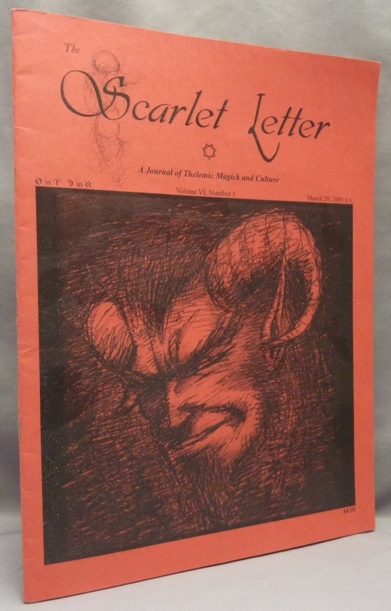 The Scarlet Letter, a Journal of Magick and Culture. Volume VI, Number I. March 20, 2001. The Scarlet Letter, Fr. Paradoxes Alpha, Sr. Aisha Qadisha, authors, Aleister Crowley: related works.