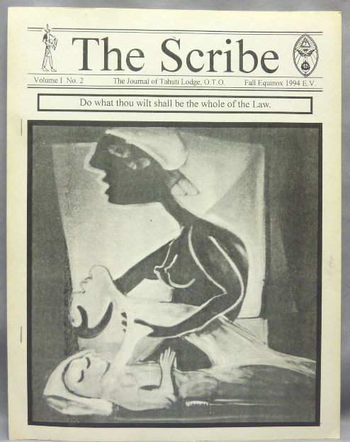 The Scribe. Volume 1, No. 2, The Journal of the Tahuti Lodge, O.T.O. Fall Equinox, 1994. Fra. Scorpius YOD, Fra. Roncelin, authors, Aleister Crowley: related works.