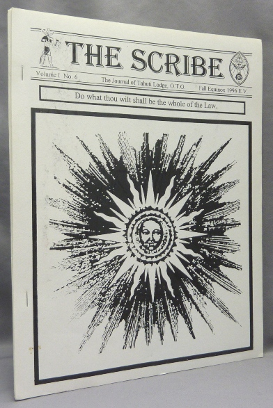 The Scribe. Volume 1, No. 6, The Journal of the Tahuti Lodge, O.T.O. Fall Equinox, 1996. Fra. Scorpius YOD, authors. including James Wasserman, Aleister Crowley: related works.