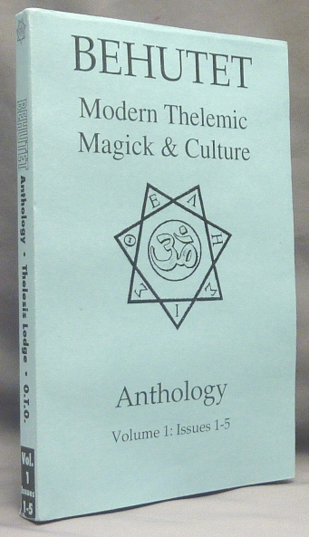 Behutet. Modern Thelemic Magick & Culture. Anthology. Volume 1: Issues 1 - 5. Aleister: related works CROWLEY, Sister Amy Y. Alfred Vitale, Brother Howard W., contributors.