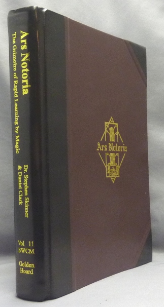 Ars Notoria. The Grimoire of Rapid Learning by Magic, with the Golden Flowers of Apollonius of Tyana, Vol. I - Version A.; ( Volume XI of the Sourceworks of Ceremonial Magic series ). Robert - TURNER, Stephen Skinner, Daniel Clark.
