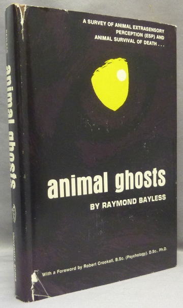 Animal Ghosts. Animal Ghosts, Raymond BAYLESS, Robert Crookall.