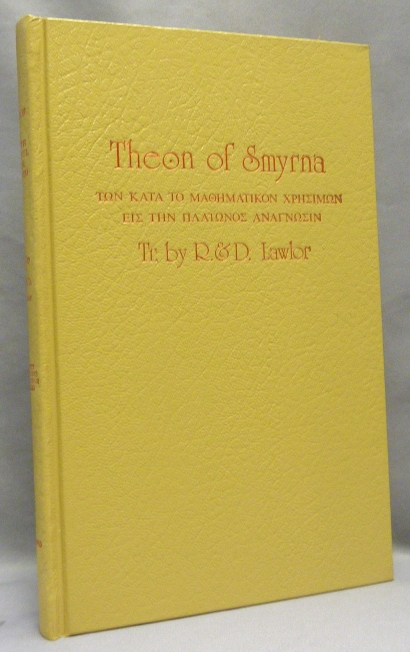 Theon of Smyrna. Mathematics Useful for Understanding Plato. Theon of Smyrna, Translated from 1892 Greek/French edition of J., Robert, Christos Toulis, Dupuis, Deborah Lawlor, an Appendix.