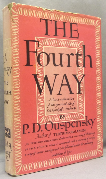 The Fourth Way: A Record of Talks and Answers to Questions based in the Teachings of G. I. Gurdjieff. P. D. OUSPENSKY, Fourth Way.