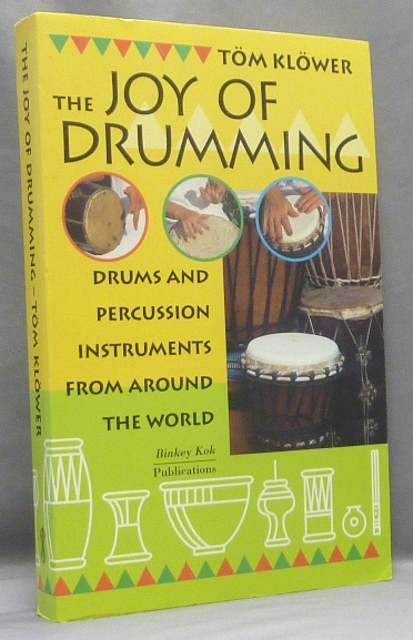 The Joy of Drumming. Drums and Percussion Instruments from around the World. Töm KLÖWER.