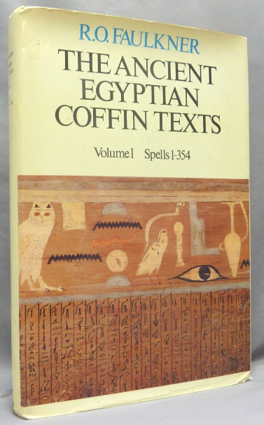 The Ancient Egyptian Coffin Texts. Vol. I, Spells 1-354 ( Volume 1 Only ). R. O. FAULKNER.