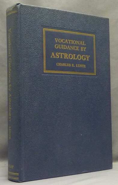 Vocational Guidance by Astrology. Astrology, Charles E. LUNTZ.