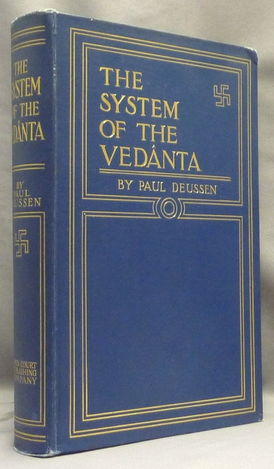 The System of the Vedânta. According to Badarayana's Brahma-Sutras and Sankara's Commentary Thereon Set Forth as a Compendium of the Dogmatics of Brahmanism from the Standpoint of Sankara. Paul. Authorized Translation and DEUSSEN, Charles Johnston.