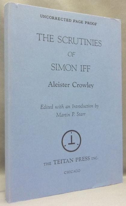 The Scrutinies of Simon Iff [ Uncorrected Page Proof ]. Aleister. Edited CROWLEY, Martin P. Starr.