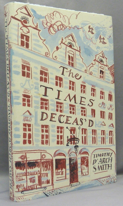 The Times Deceas'd. The Rare Book Department of the Times Bookshop in the 1960's (with related ephemera). Timothy D'ARCH SMITH, Inscribed: Martin P. Starr association copy.