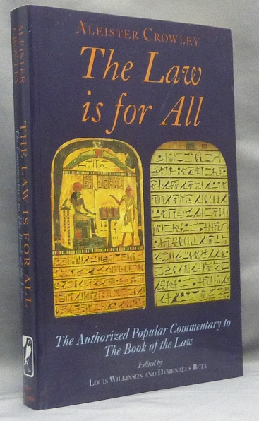 The Law is for All. The Authorized Popular Commentary to the Book of the Law. Aleister CROWLEY, Louis Wilkinson, Hymenaeus Beta.
