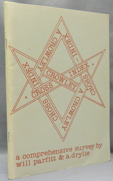A Crowley Cross-Index ( A Crowley Cross - Index ). Will PARFITT, Andrew Drylie, Aleister Crowley: related works.