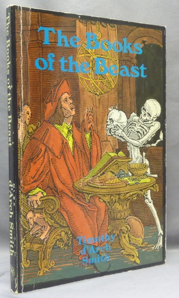 The Books of the Beast. Essays on Aleister Crowley, Montague Summers, Francis Barrett and others. Timothy d'Arch- SIGNED Martin P. Starr association SMITH, Aleister Crowley - related works.
