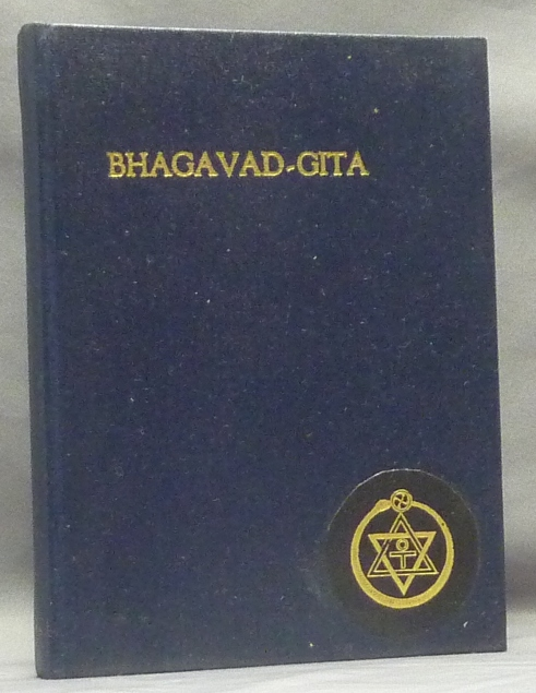 The Bhagavad-Gita: The Book of Devotion; Dialogue between Krishna, Lord of Devotion, and Arjuna, Prince of India. Wilfred Talbot - from the collection of SMITH, William Q. JUDGE, and, Aleister Crowley: related work.