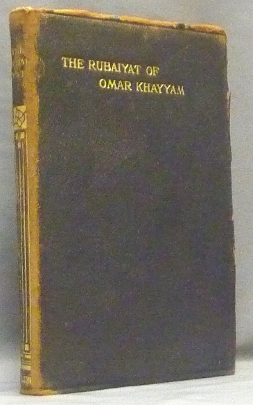 The Rubaiyat of Omar Khayyam, Comprising the Metrical Translations By Edward Fitzgerald & E.H. Whinfield, and the Prose Version of Justin Huntly McCarthy. Wilfred Talbot - from the collection of SMITH, Omar KHAYYAM, Edward FitzGerald, Justin Huntly McCarthy E. H. Whinfield, Aleister Crowley: related work.