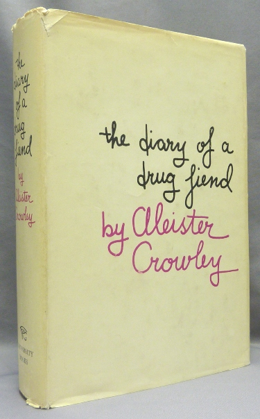 The Diary of a Drug Fiend [With the annotations from one of Crowley's own copies transcribed onto the margins and endpapers by Martin P. Starr]. Aleister. New CROWLEY, Leslie Shepard, Martin P. Starr association copy.