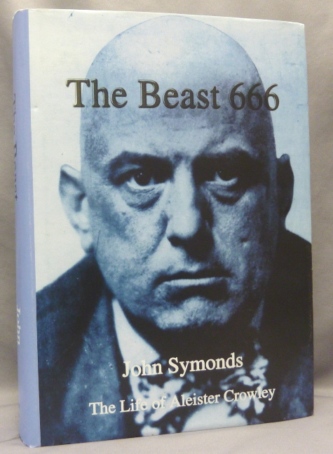 The Beast 666. John - INSCRIBED / SIGNED SYMONDS, related works Aleister Crowley.
