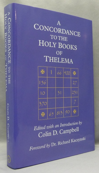 A Concordance to the Holy Books of Thelema. Colin D. CAMPBELL, Richard Kaczynski -, BOTH, Aleister Crowley related.