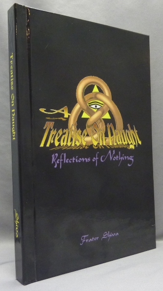 Treatise on Naught. Frater - SIGNED SHIVA, Aleister Crowley: related works.