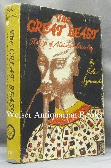 The Great Beast. The Life of Aleister Crowley. John - INSCRIBED SYMONDS, Aleister Crowley related work.