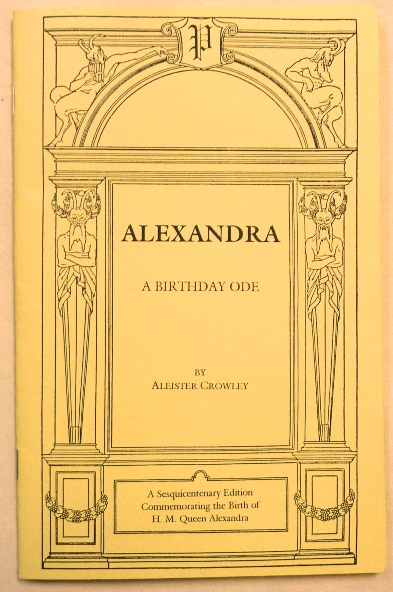 Alexandra. A Birthday Ode. Aleister CROWLEY, Frater A. - Robert C. Stein.
