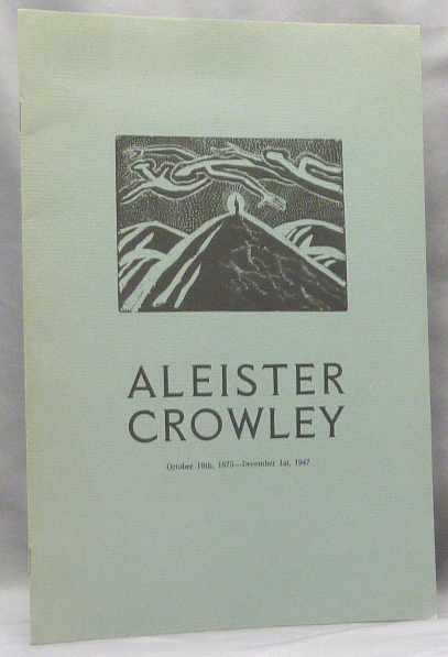 Aleister Crowley ... The Last Ritual. Read From His Own Works, According To His Wish, on December 5th, 1947, at Brighton. Aleister With a. new CROWLEY, Paul and Charla Devereux, Paul, Charla Devereux.