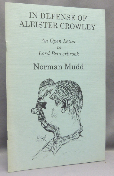In Defense of Aleister Crowley. An Open Letter to Lord Beaverbrook. Norman MUDD, Aleister Crowley related.
